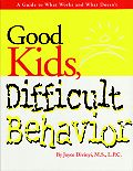 Good Kids, Difficult Behavior